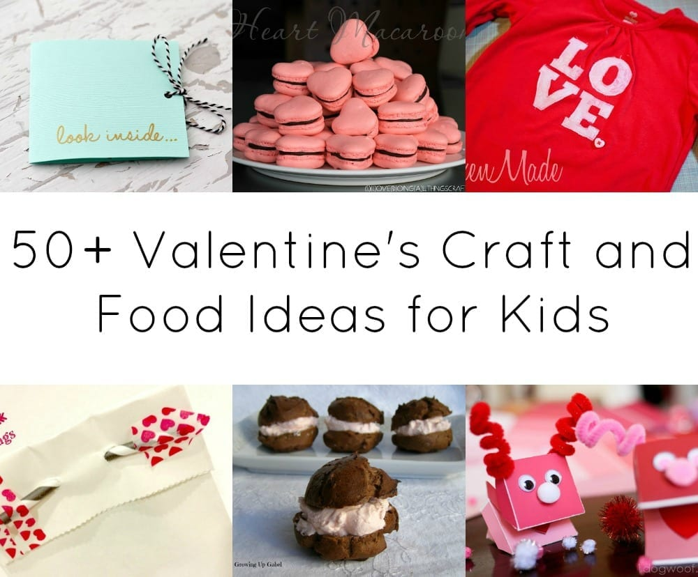 50+ Valentine's Craft and Food Ideas for Kids
