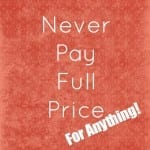 How I Never Pay full price for anything - simple tips that you can follow!