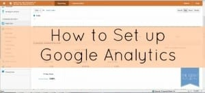 Easy Steps to set up Google Analytics via thegrantlife.com