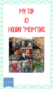 My top 10 Holiday MOMents