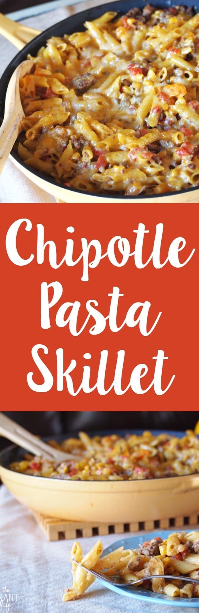 Chipotle pasta skillet recipe!  Made all in one pan and done in under 30 minutes