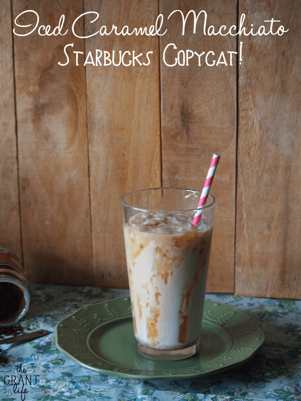 Iced Caramel Macchiato Recipe Starbucks Copycat Version