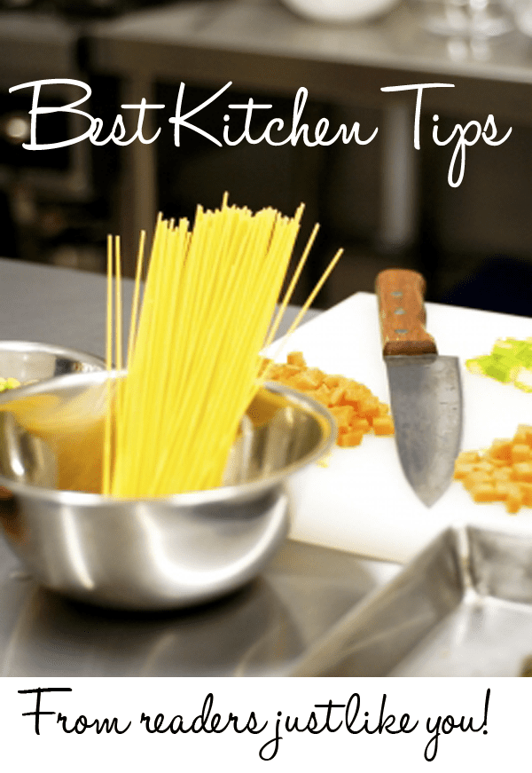 Best kitchen tips - from readers just like YOU!