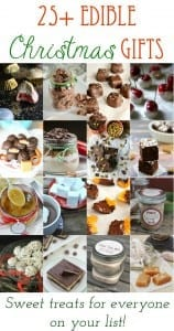 25+ Edible Christmas Gift ideas!  Sweet treats for everyone on your list.. and so much fun to make!