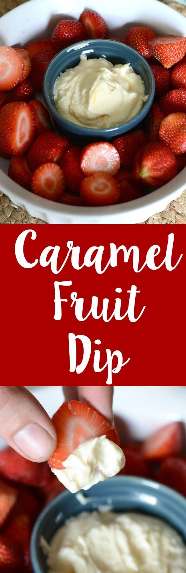 Easy to make caramel fruit dip recipe