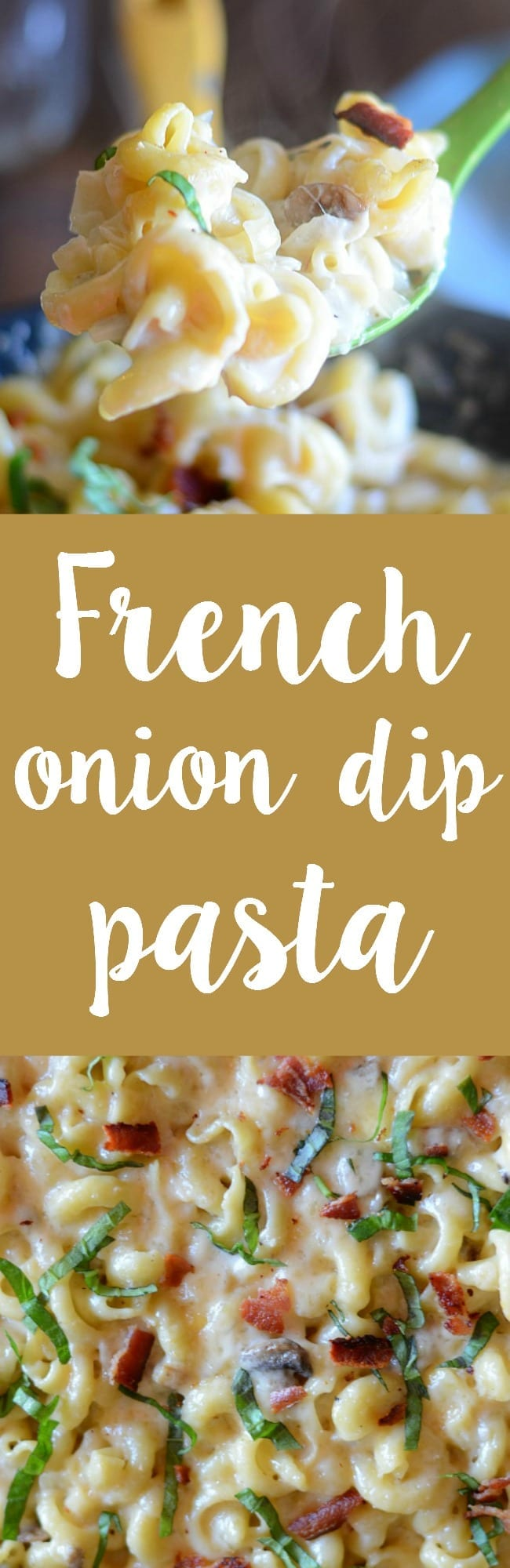 ONE POT French onion dip pasta! Make this super easy weeknight pasta in 30 minutes! It's full of onions and BACON!